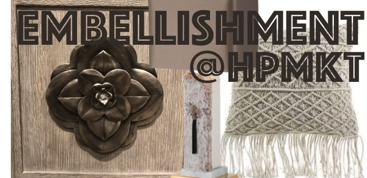 Fall 2017 HIGH POINT MARKET EMBELLISHMENT Design TRENDS